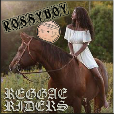 RossyBoy's Reggae Riders