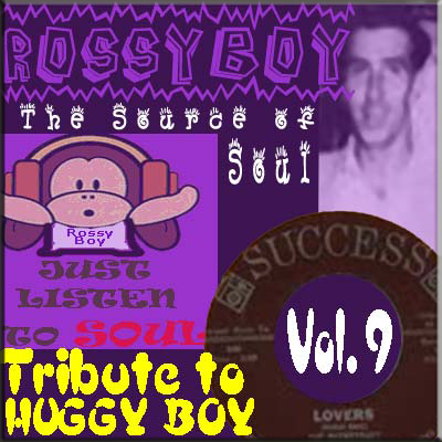 RossyBoy's Vol 009 - Tribute To Huggy Boy