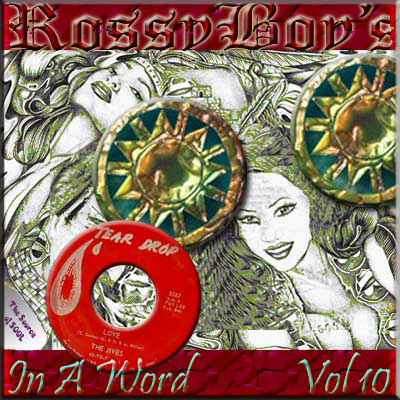 RossyBoy's Vol 010 - In A Word
