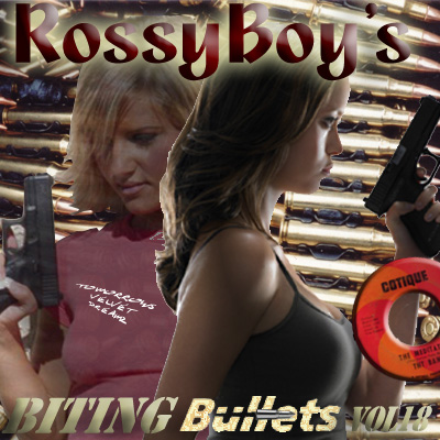 RossyBoy's Biting Bullets Vol 18