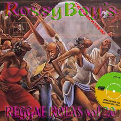 RossyBoy's Reggae Rolas Vol 20