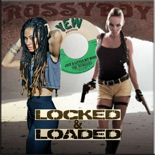 RossyBoy's Locked & Loaded